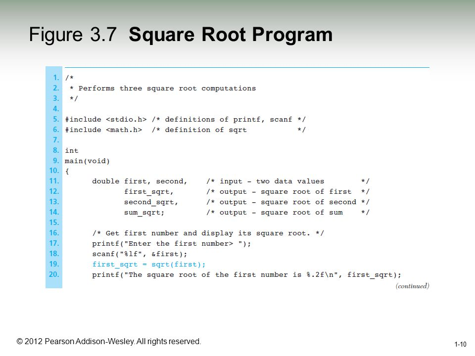 1-10 © 2012 Pearson Addison-Wesley. All rights reserved. 1-10 Figure 3.7 Square Root Program