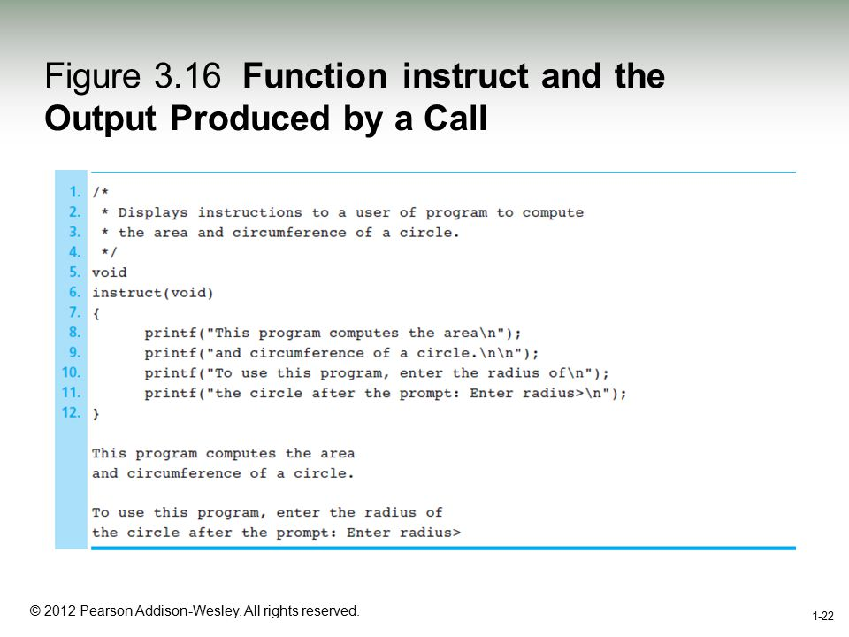 1-22 © 2012 Pearson Addison-Wesley. All rights reserved. 1-22 Figure 3.16 Function instruct and the Output Produced by a Call