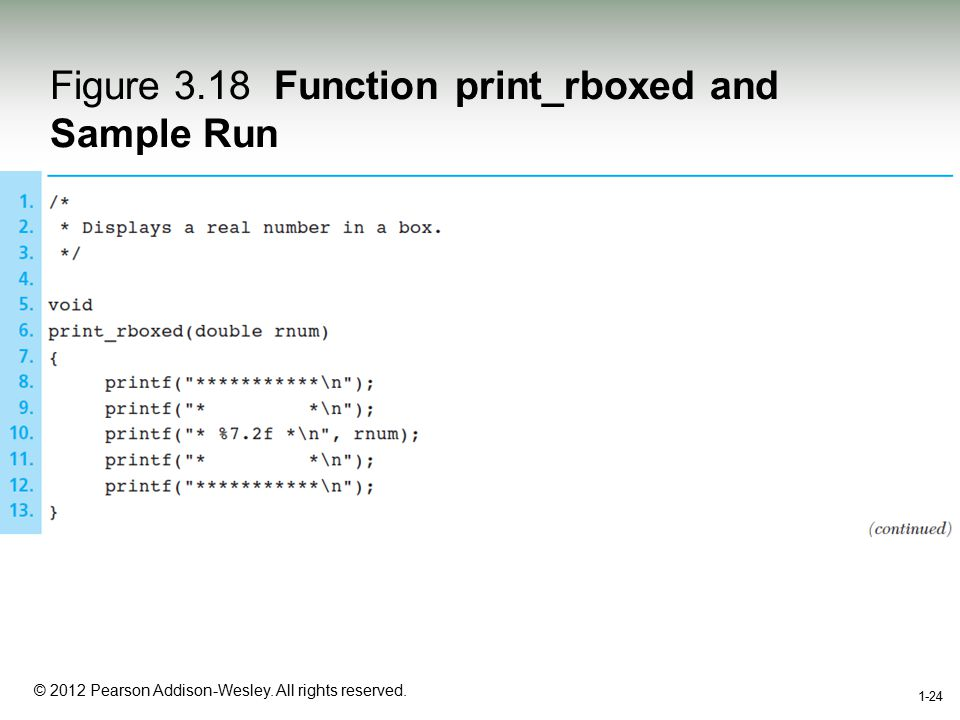 1-24 © 2012 Pearson Addison-Wesley. All rights reserved. 1-24 Figure 3.18 Function print_rboxed and Sample Run