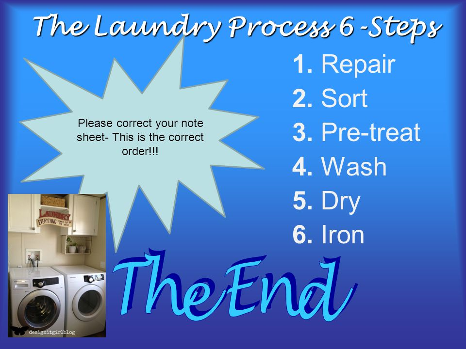 The Laundry Process 6-Steps 1.Repair 2. Sort 3. Pre-treat 4.