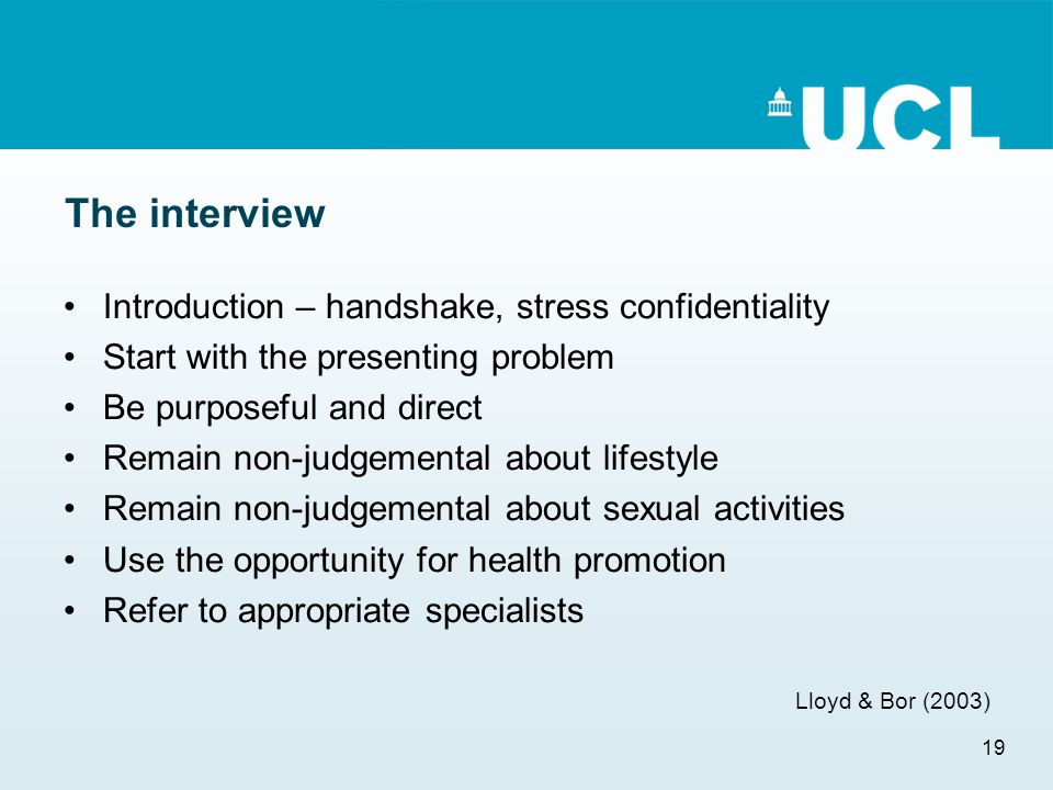 19 The interview Introduction – handshake, stress confidentiality Start with the presenting problem Be purposeful and direct Remain non-judgemental ab