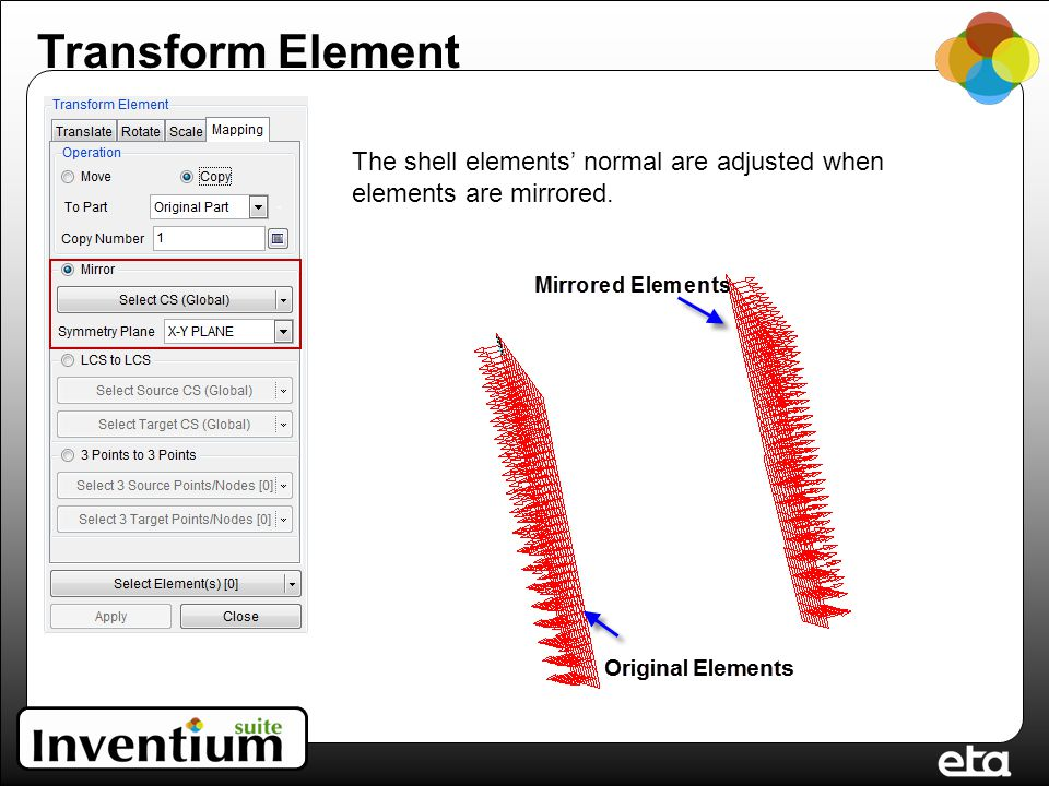 Transform Element The shell elements' normal are adjusted when elements are mirrored.