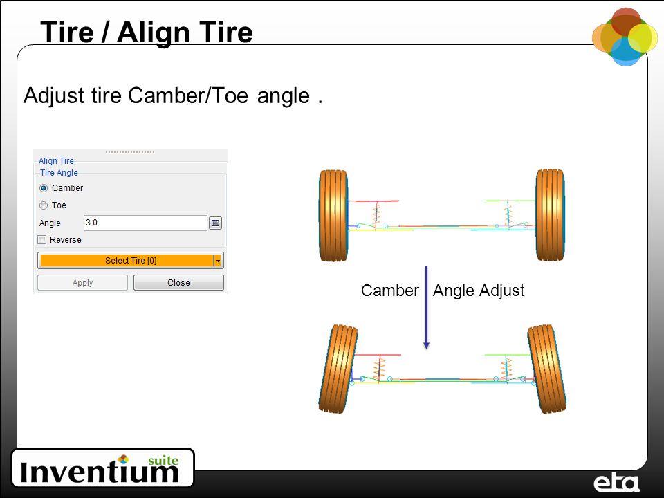 Adjust tire Camber/Toe angle. Camber Angle Adjust Tire / Align Tire