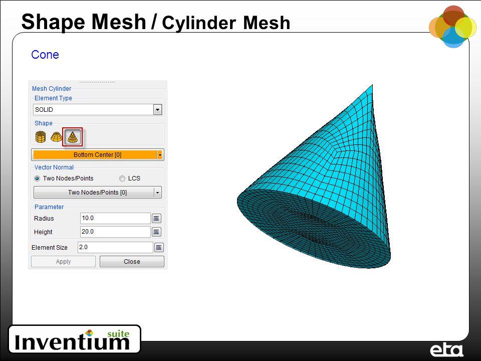 Cone Shape Mesh / Cylinder Mesh