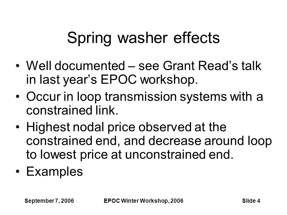 September 7, 2006EPOC Winter Workshop, 2006Slide 4 Spring washer effects Well documented – see Grant Read's talk in last year's EPOC workshop.