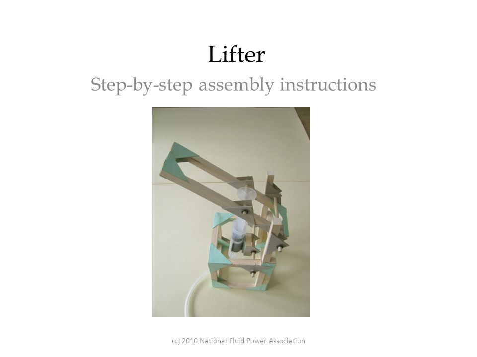 Lifter Step-by-step assembly instructions (c) 2010 National Fluid Power Association