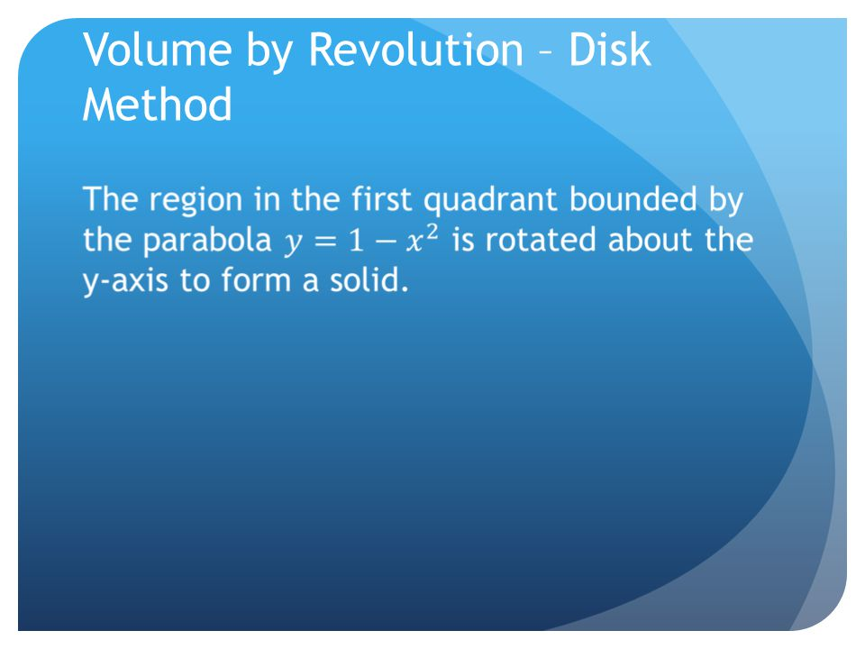 Volume by Revolution – Disk Method