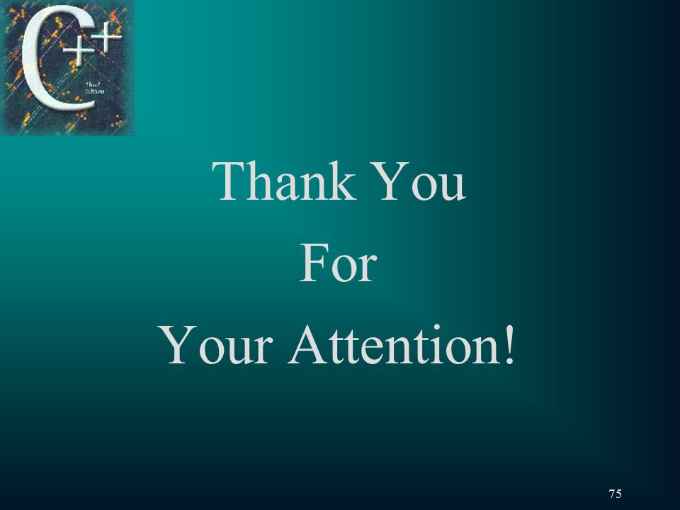 75 Thank You For Your Attention!