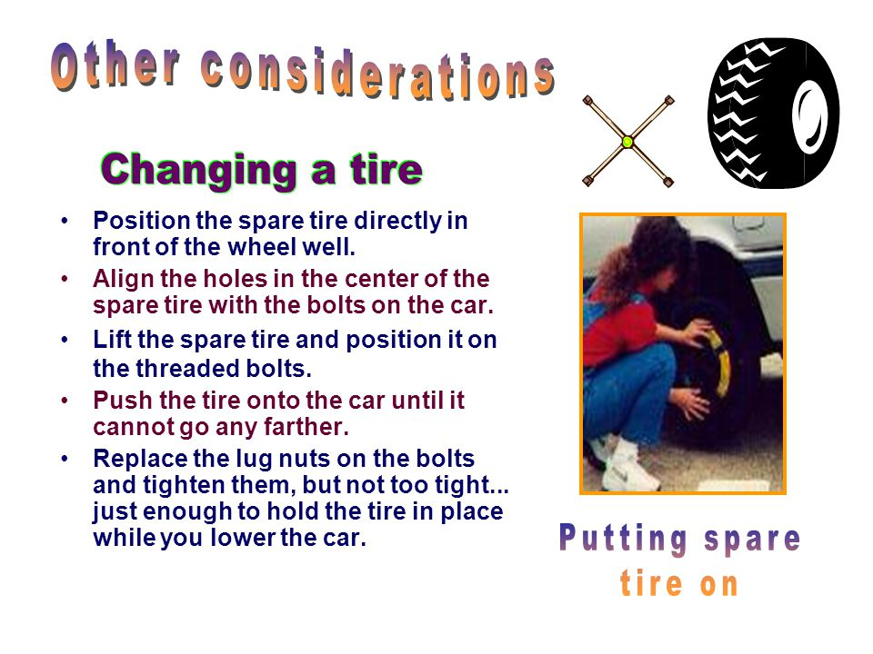 Removing the wheel –It's easiest to grab the tire at the 9 and 3 o'clock positions - Pull the wheel straight toward you, and off the car.
