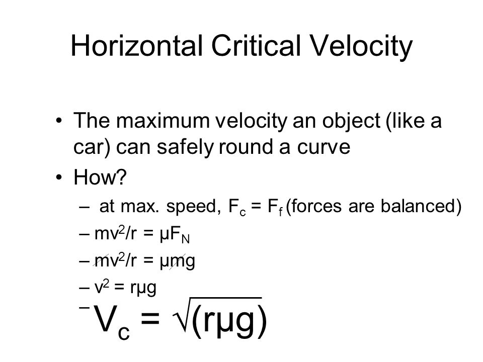 Vertical Critical Velocity The minimum velocity required for an object (like a satellite) to travel a circular path of radius, r.