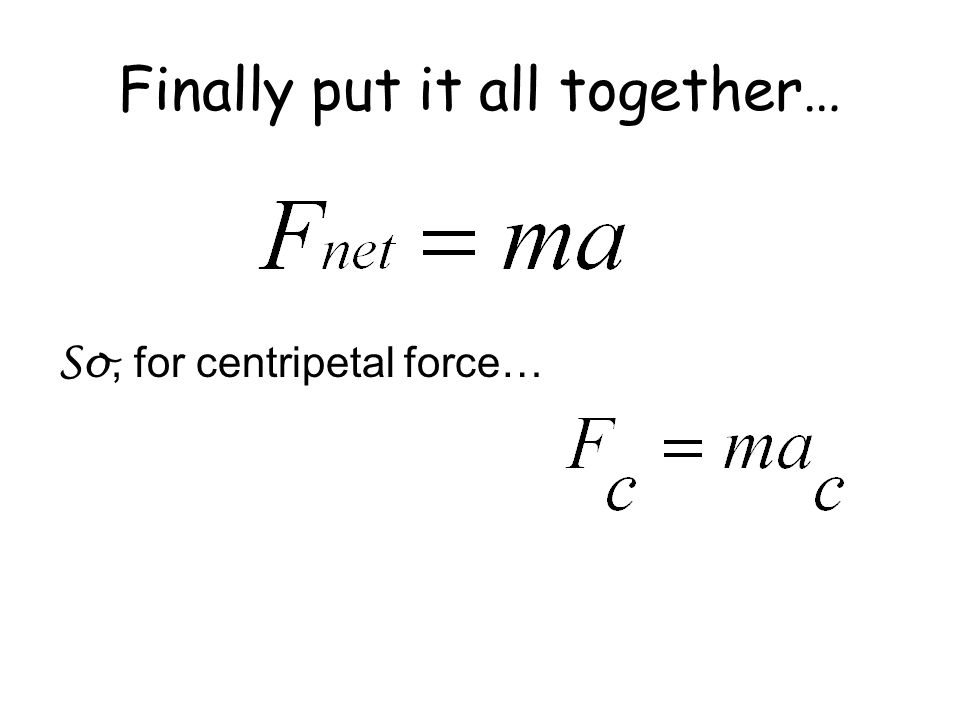Centripetal acceleration is… The acceleration of an object in uniform circular motion.