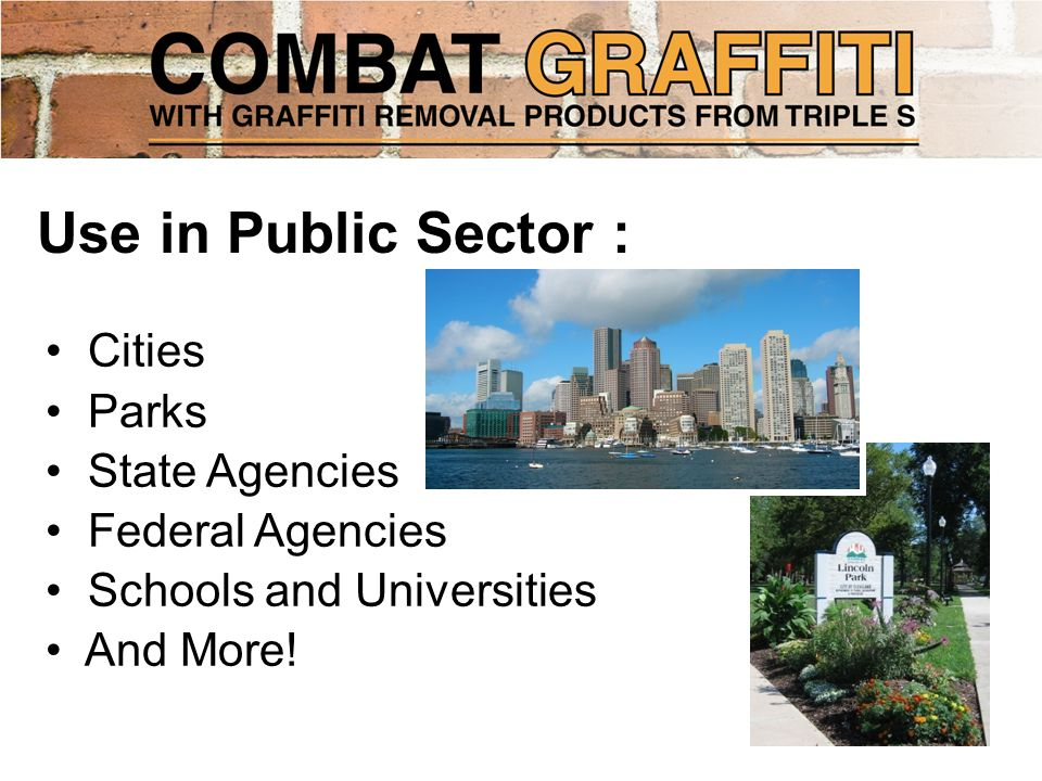 Use in Public Sector : Cities Parks State Agencies Federal Agencies Schools and Universities And More!