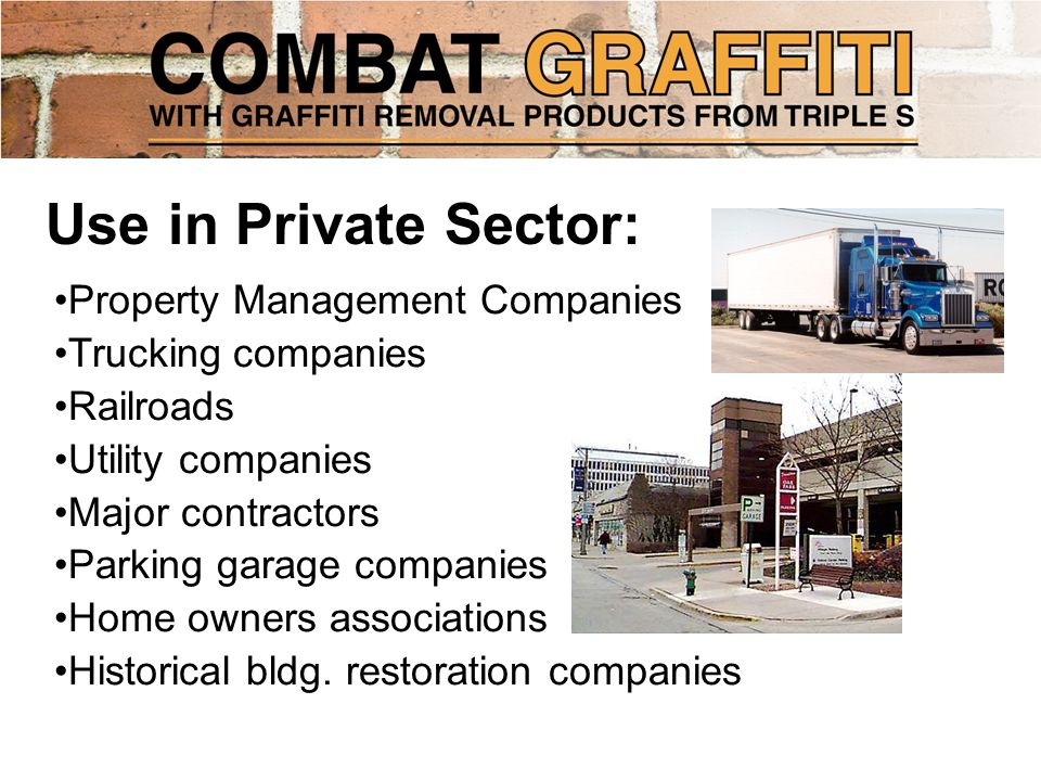 Property Management Companies Trucking companies Railroads Utility companies Major contractors Parking garage companies Home owners associations Historical bldg.