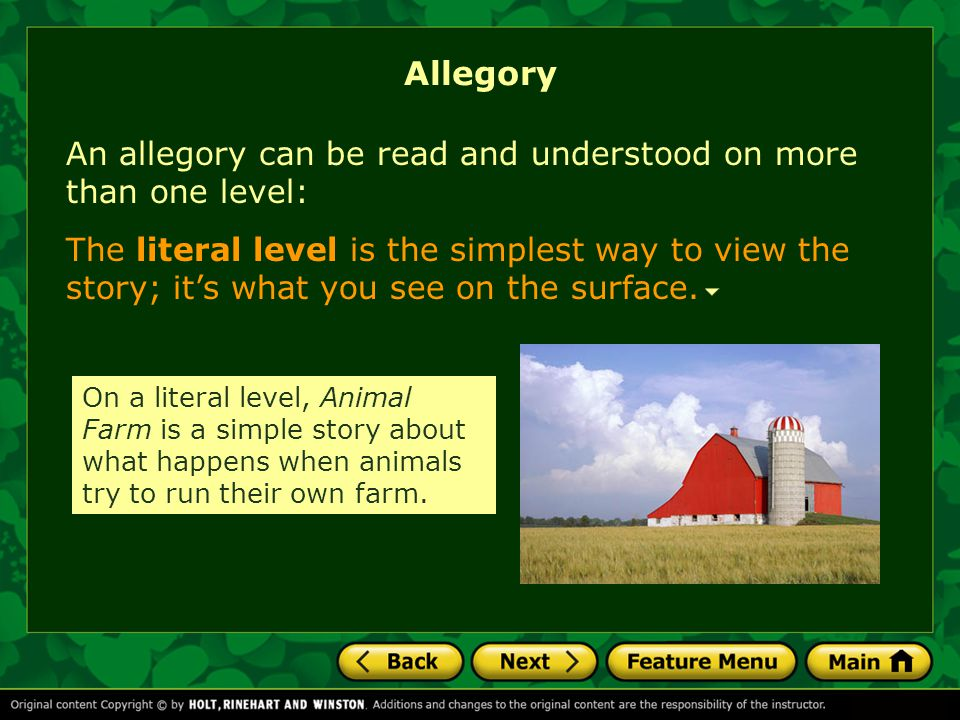 An allegory can be read and understood on more than one level: Allegory The literal level is the simplest way to view the story; it's what you see on