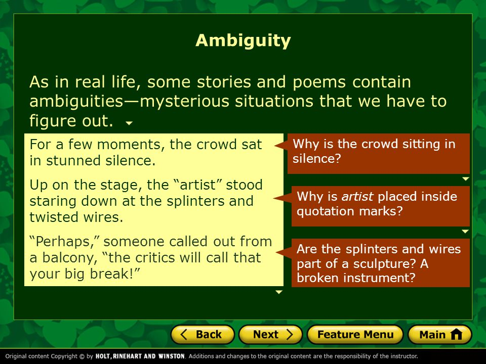 As in real life, some stories and poems contain ambiguities—mysterious situations that we have to figure out. Ambiguity For a few moments, the crowd s