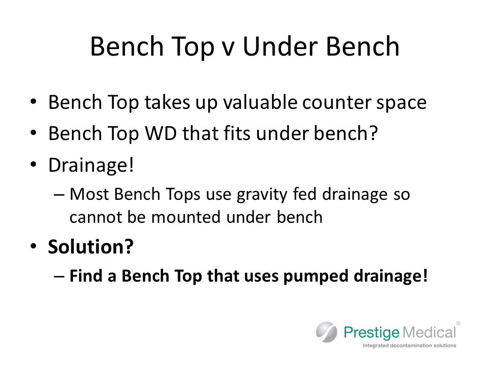 Bench Top v Under Bench Bench Top takes up valuable counter space Bench Top WD that fits under bench.