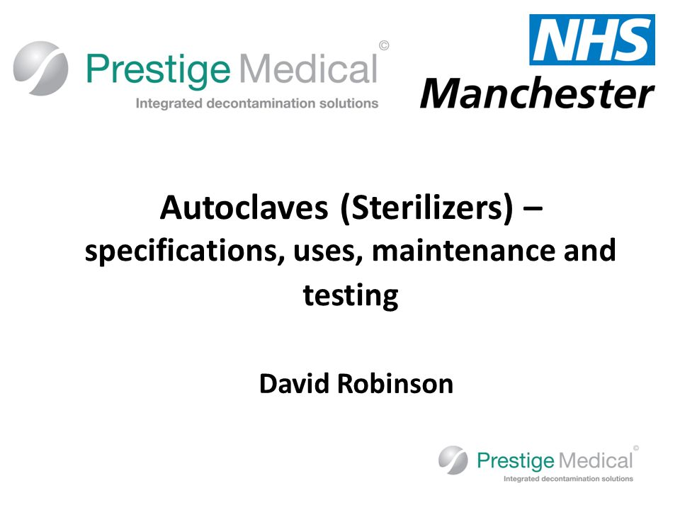 David Robinson Autoclaves (Sterilizers) – specifications, uses, maintenance and testing