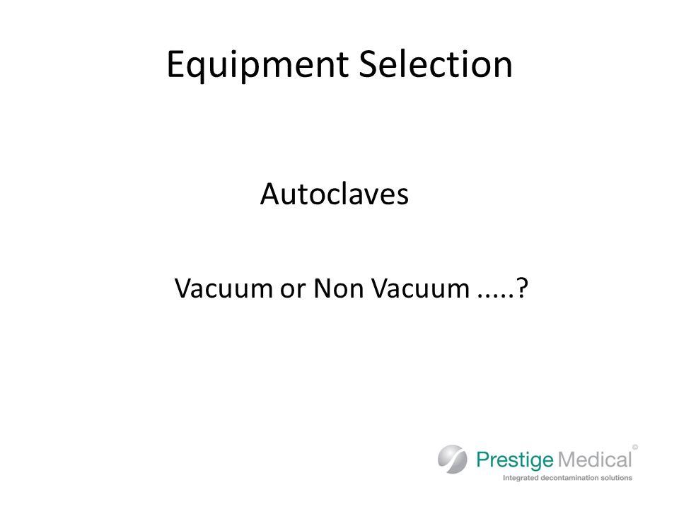 Autoclaves Vacuum or Non Vacuum.....?