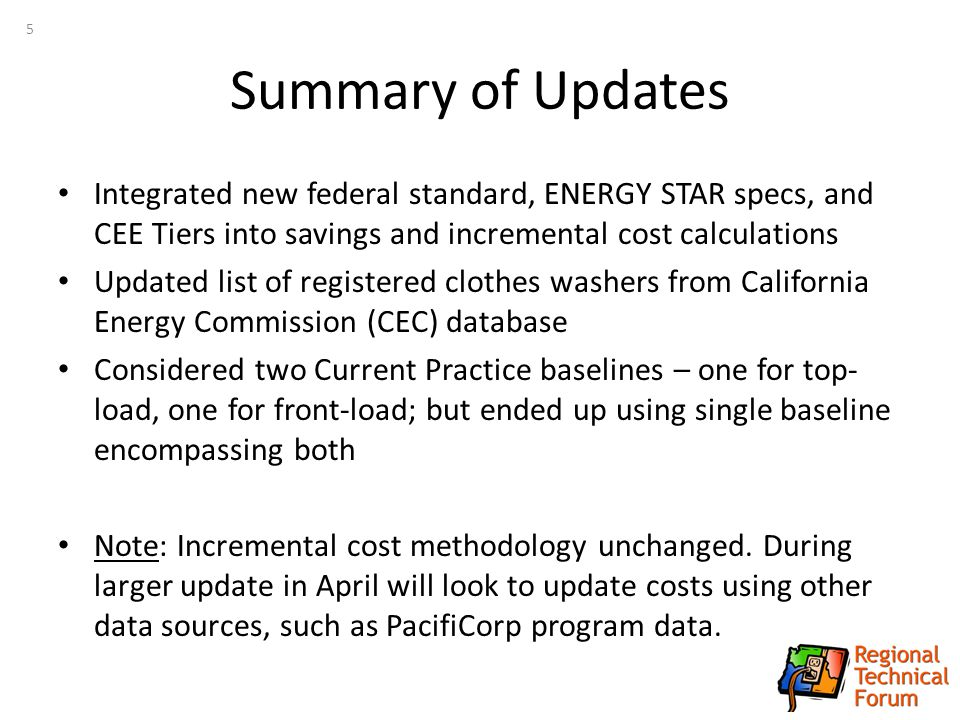 Updated Measure Specification The installation of a(n) ENERGY STAR Top-Loading, ENERGY STAR Front-Loading, CEE Tier 1, CEE Tier 2, or CEE Tier 3 clothes washer.