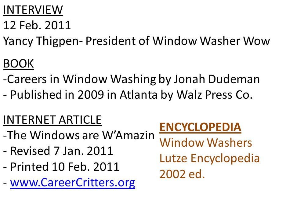 BOOK -Careers in Window Washing by Jonah Dudeman - Published in 2009 in Atlanta by Walz Press Co. INTERNET ARTICLE -The Windows are W'Amazin - Revised