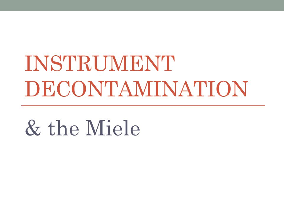 INSTRUMENT DECONTAMINATION & the Miele