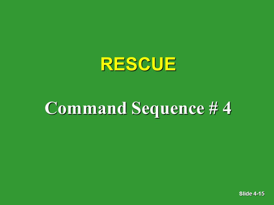 Slide 4-15 RESCUE Command Sequence # 4