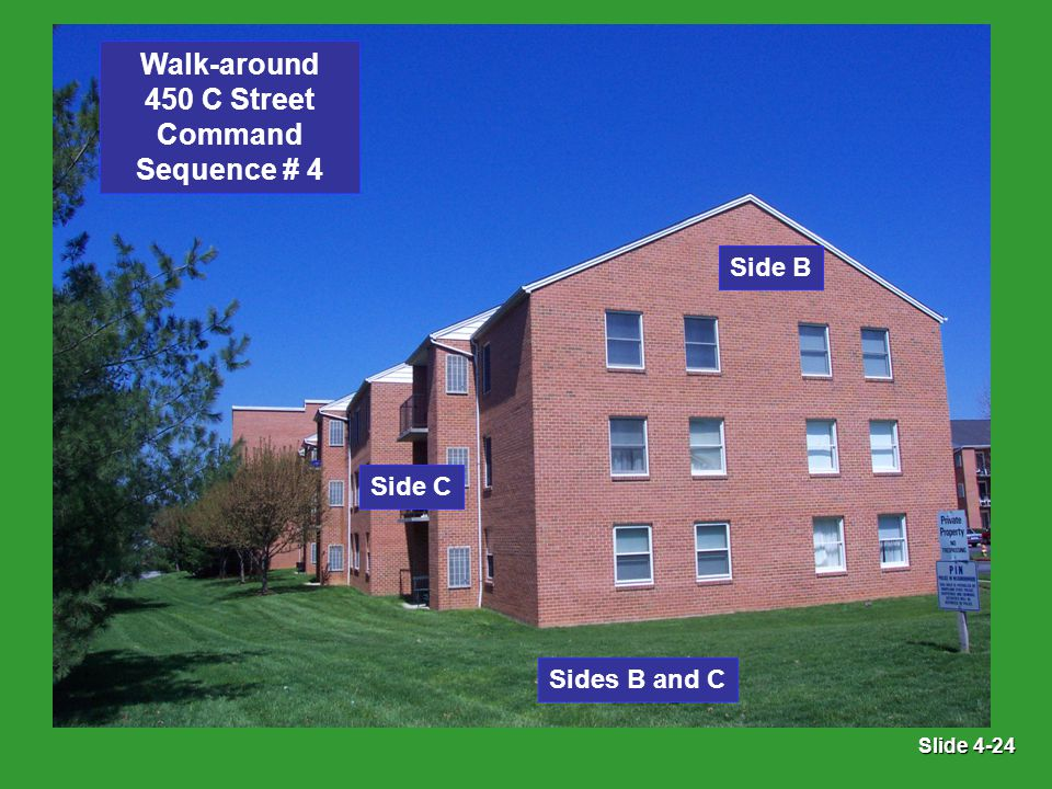 Slide 4-24 Side C Side B Sides B and C Walk-around 450 C Street Command Sequence # 4