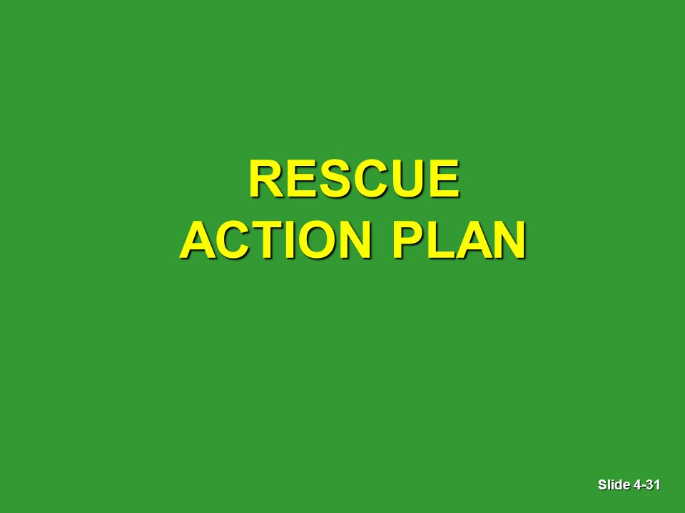 Slide 4-31 RESCUE ACTION PLAN