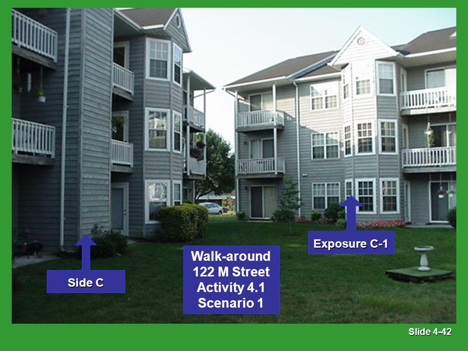 Slide 4-42 Exposure C-1 Side C Walk-around 122 M Street Activity 4.1 Scenario 1