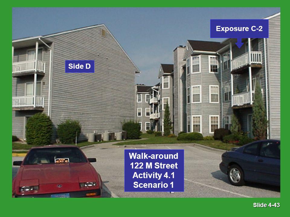 Slide 4-43 Side D Exposure C-2 Walk-around 122 M Street Activity 4.1 Scenario 1