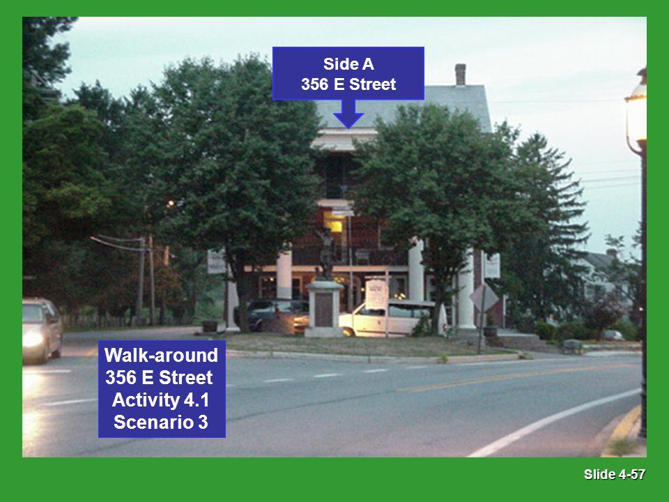 Slide 4-57 Side A 356 E Street Walk-around 356 E Street Activity 4.1 Scenario 3