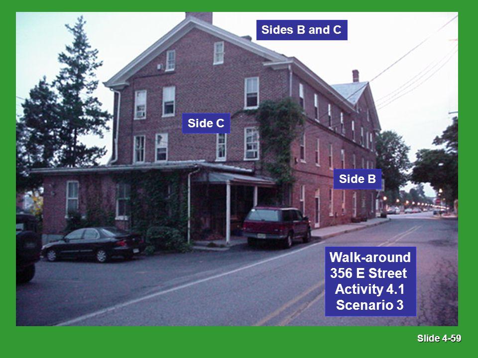 Slide 4-59 Sides B and C Side C Side B Walk-around 356 E Street Activity 4.1 Scenario 3