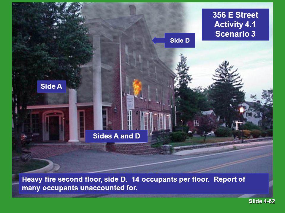 Slide 4-62 Side A Heavy fire second floor, side D.
