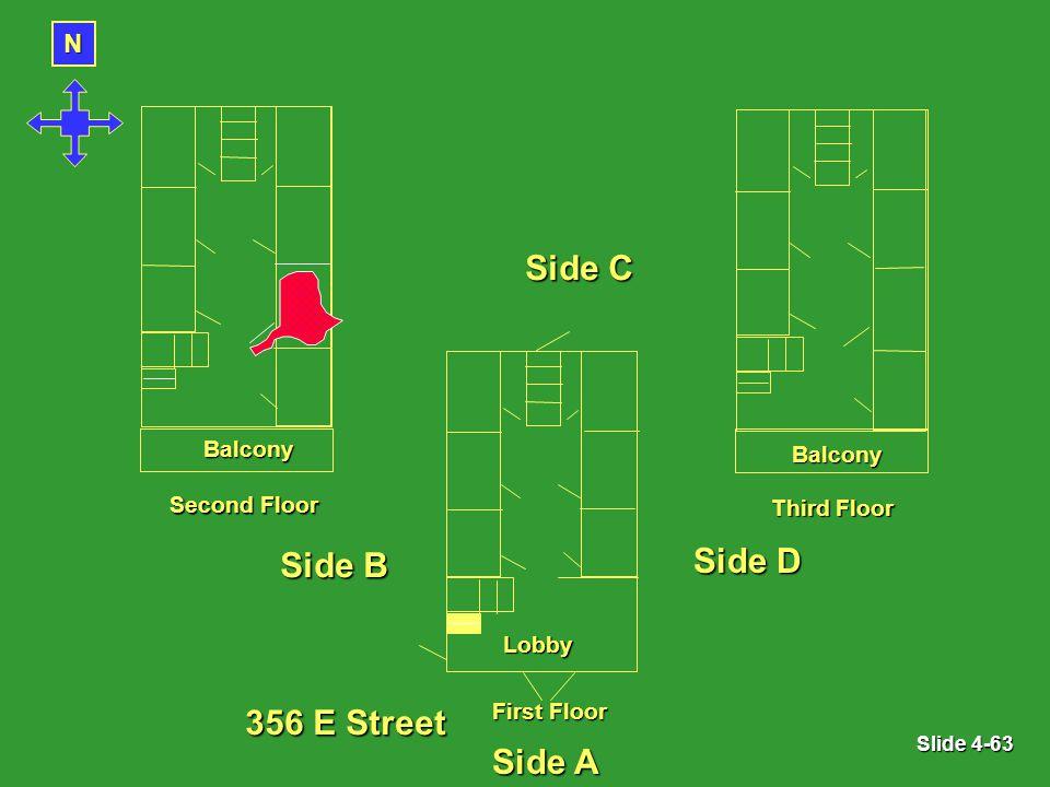 Slide 4-63 Lobby Balcony Balcony Balcony Second Floor Third Floor First Floor N Side A Side B Side C Side D 356 E Street