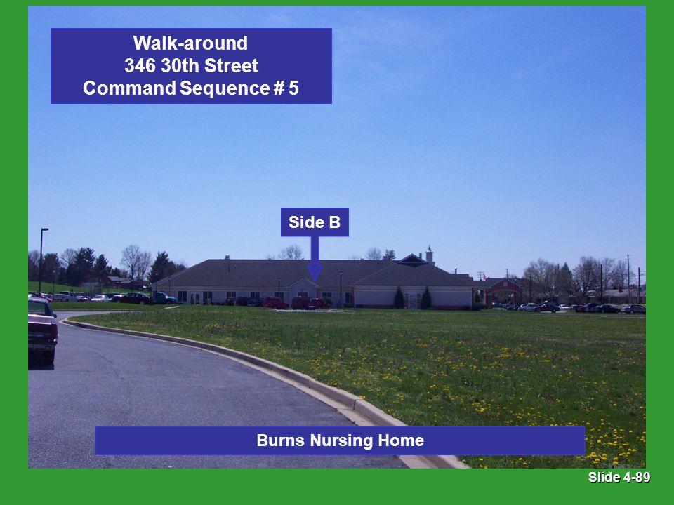 Slide 4-89 Walk-around 346 30th Street Command Sequence # 5 Side B Burns Nursing Home