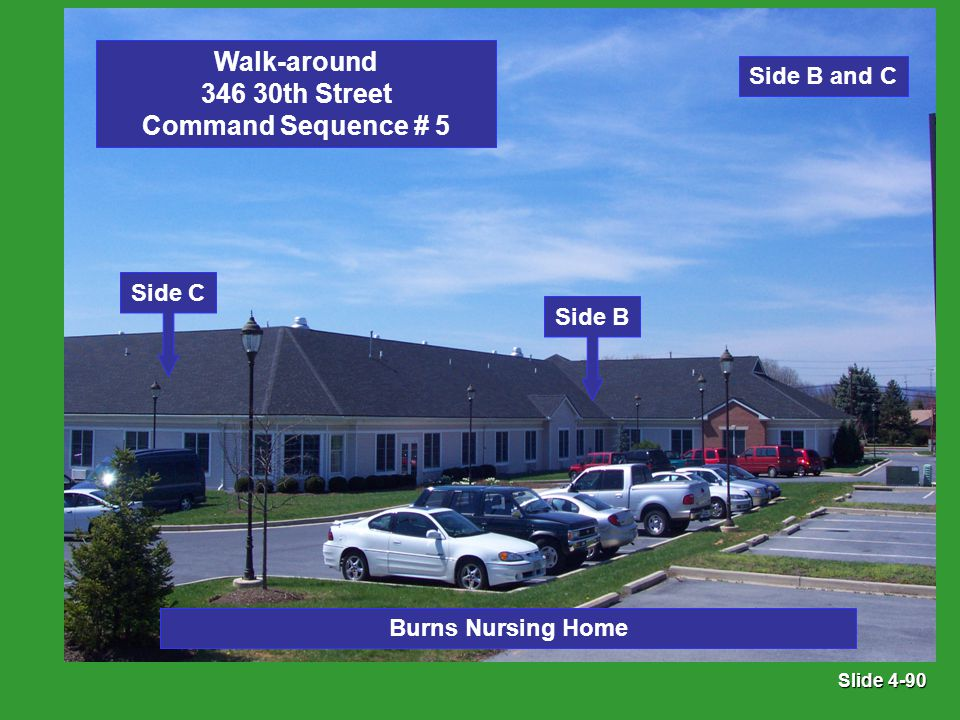 Slide 4-90 Side B and C Walk-around 346 30th Street Command Sequence # 5 Side B Side C Burns Nursing Home