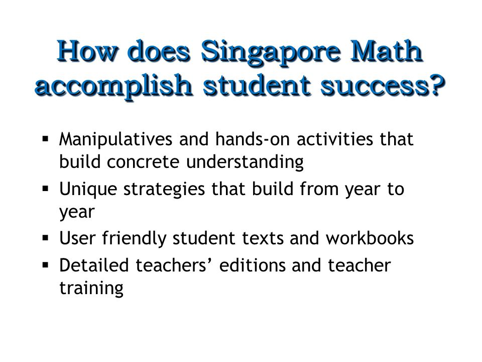 How does Singapore Math accomplish student success.