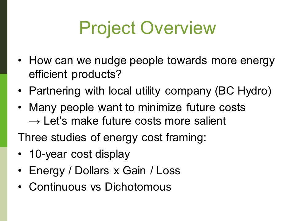 Project Overview How can we nudge people towards more energy efficient products.