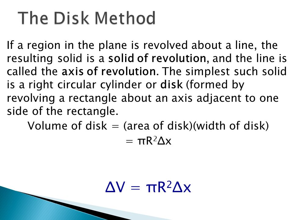 If a region in the plane is revolved about a line, the resulting solid is a solid of revolution, and the line is called the axis of revolution.