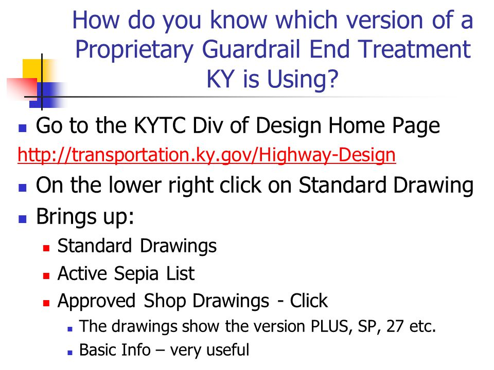 http://transportation.ky.gov/Highwa y-Designhttp://transportation.ky.gov/Highwa y-Design Design Home Page Standard Drawings Lower Right