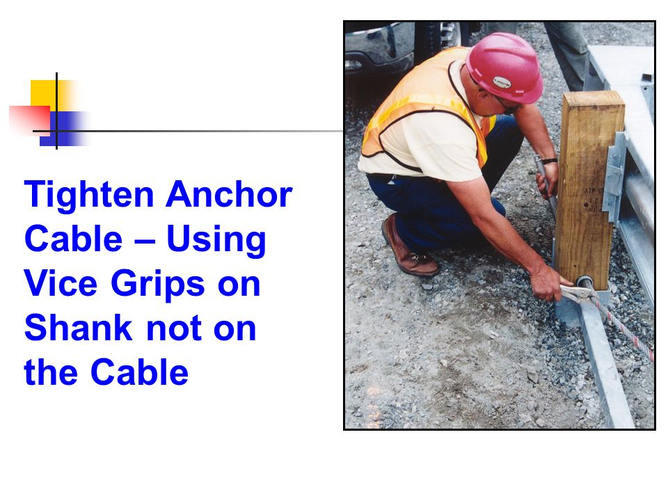 Tighten Anchor Cable – Using Vice Grips on Shank not on the Cable