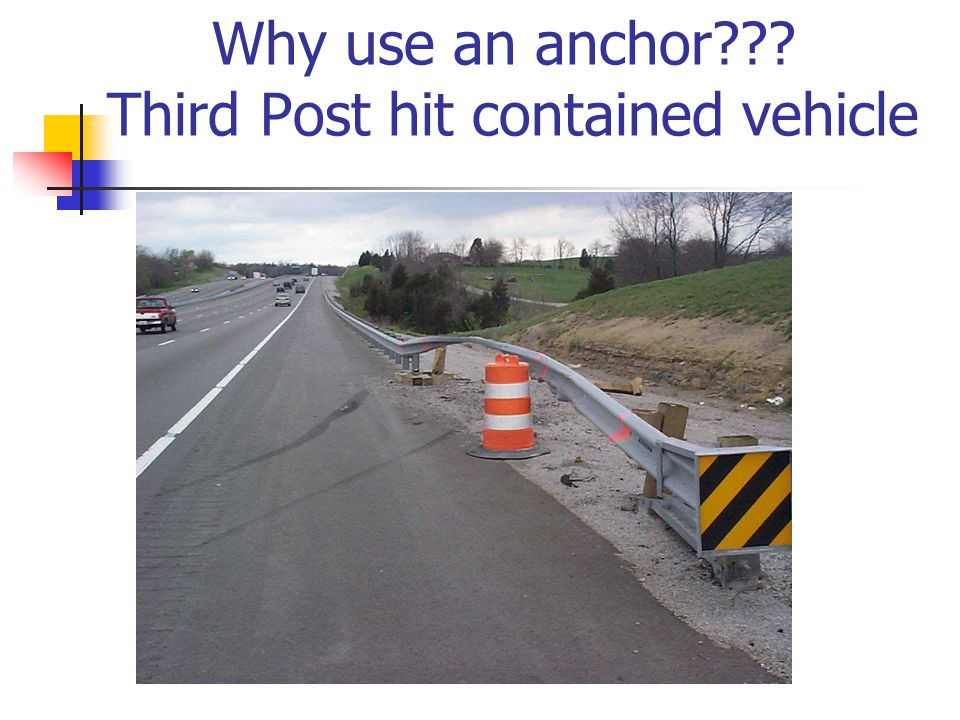 Why use an anchor Third Post hit contained vehicle