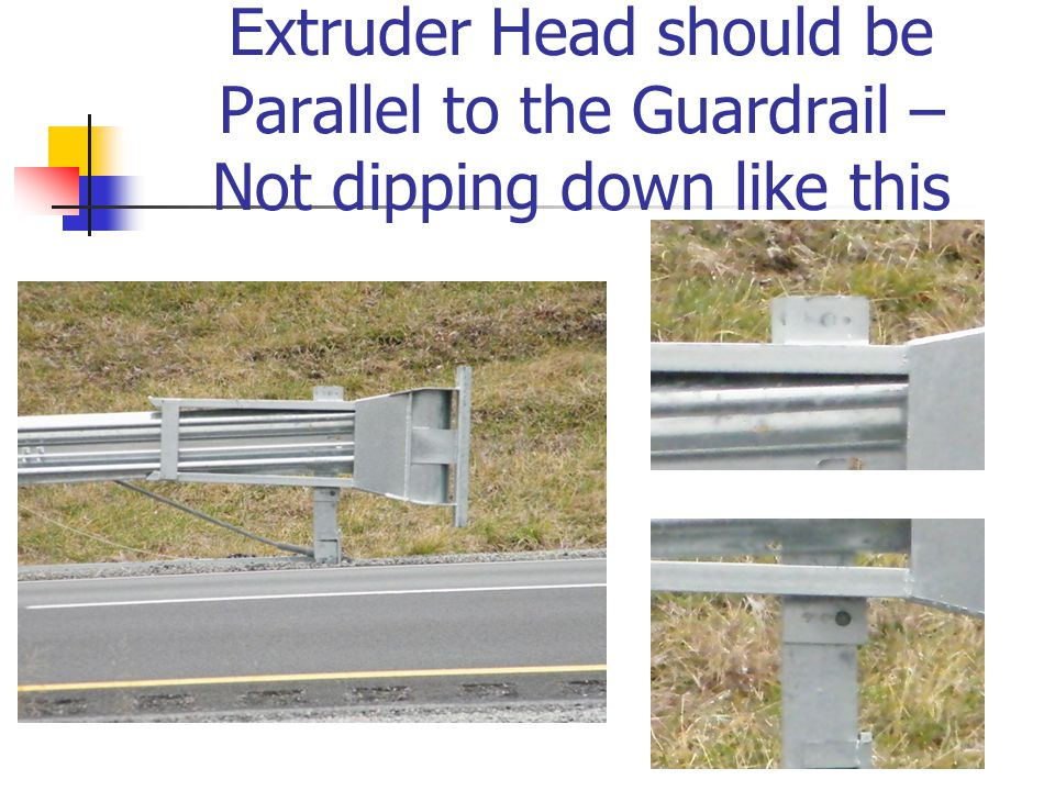 Extruder Head should be Parallel to the Guardrail – Not dipping down like this