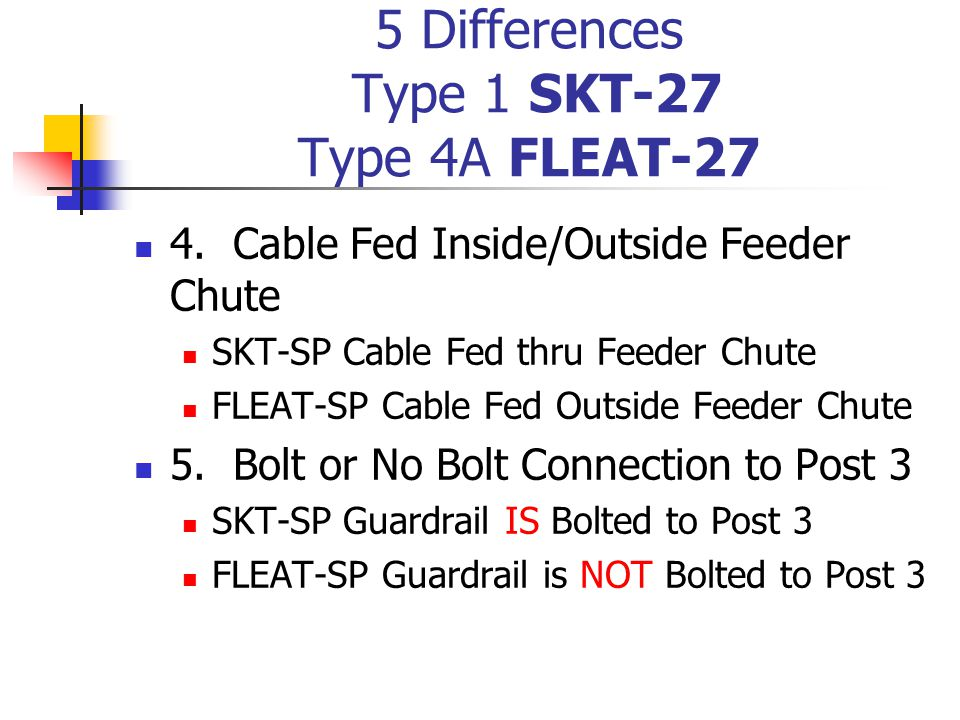 5 Differences Type 1 SKT-27 Type 4A FLEAT-27 4.