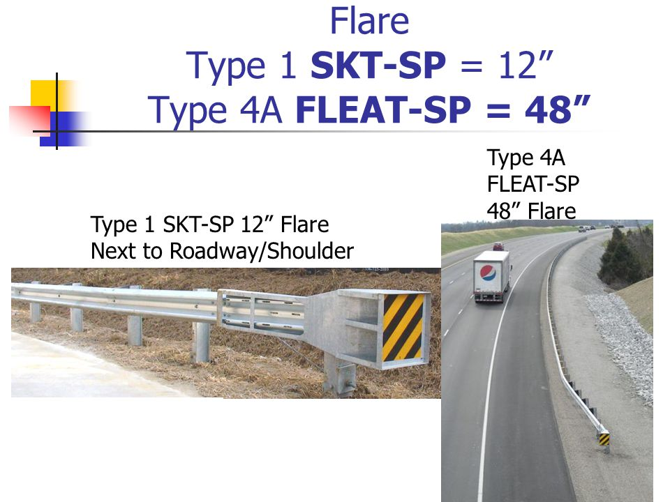 Flare Type 1 SKT-SP = 12 Type 4A FLEAT-SP = 48 Type 4A FLEAT-SP 48 Flare Type 1 SKT-SP 12 Flare Next to Roadway/Shoulder