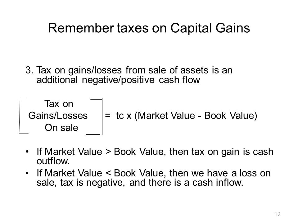 10 Remember taxes on Capital Gains 3.