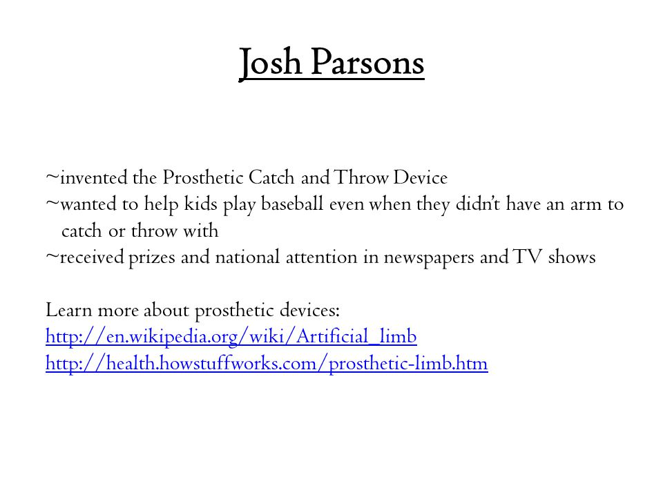 Josh Parsons ~invented the Prosthetic Catch and Throw Device ~wanted to help kids play baseball even when they didn't have an arm to catch or throw wi