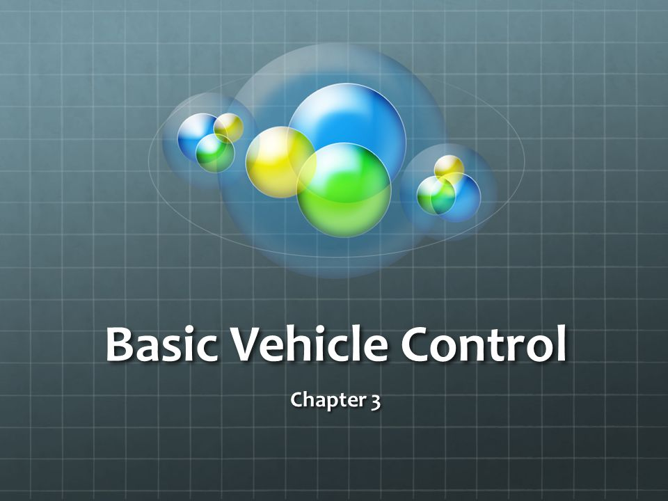 Basic Vehicle Control Chapter 3