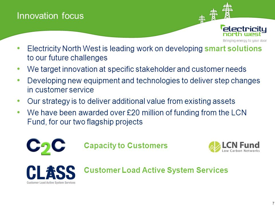 7 Innovation focus Electricity North West is leading work on developing smart solutions to our future challenges We target innovation at specific stak
