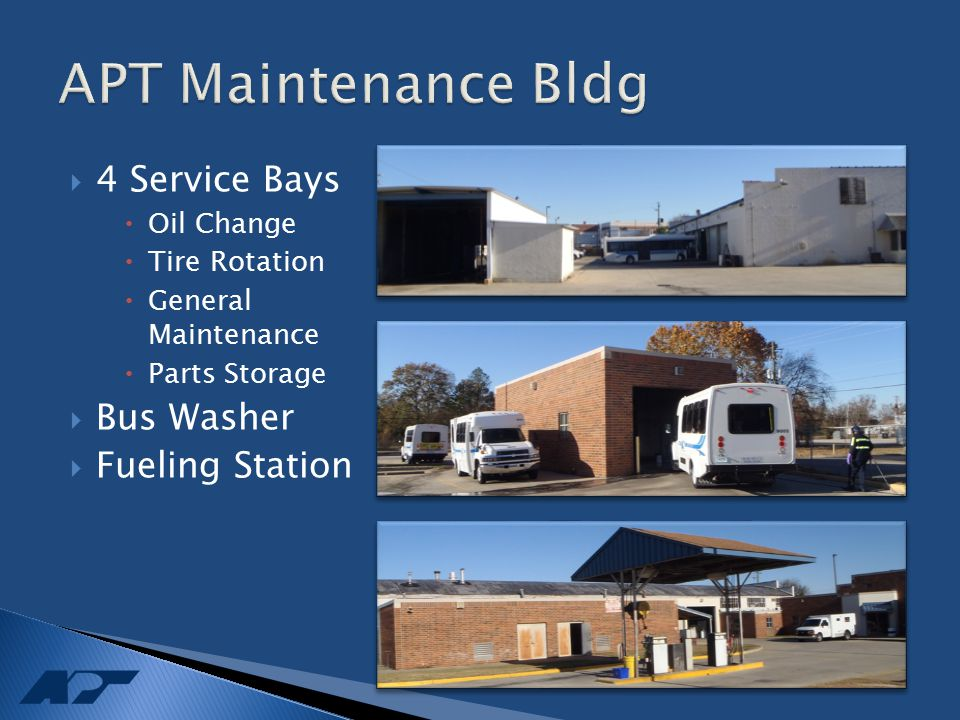  4 Service Bays  Oil Change  Tire Rotation  General Maintenance  Parts Storage  Bus Washer  Fueling Station